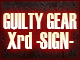 GUILTY GEAR Xrd -SIGN-�ý�
