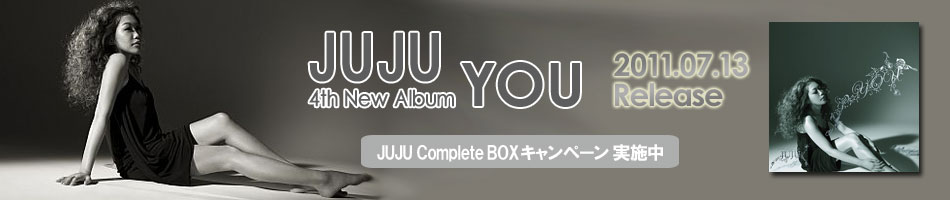 JUJU New Album 『YOU』    Complete BOX campaign